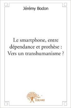 le smartphone entre dépendance et prothèse