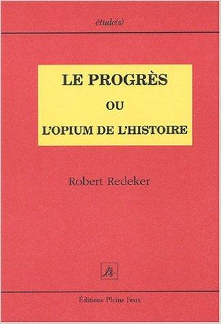 le progrès ou l'opium de l'histoire