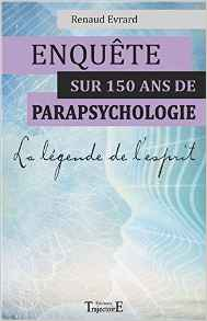 enquête sur 150 ans de parapsychologie