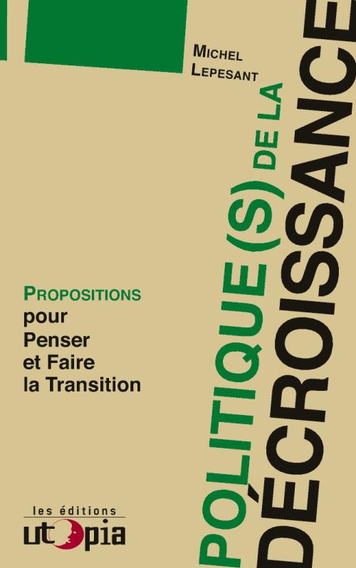 politique de la décroissance-propositions pour penser et faire la transition